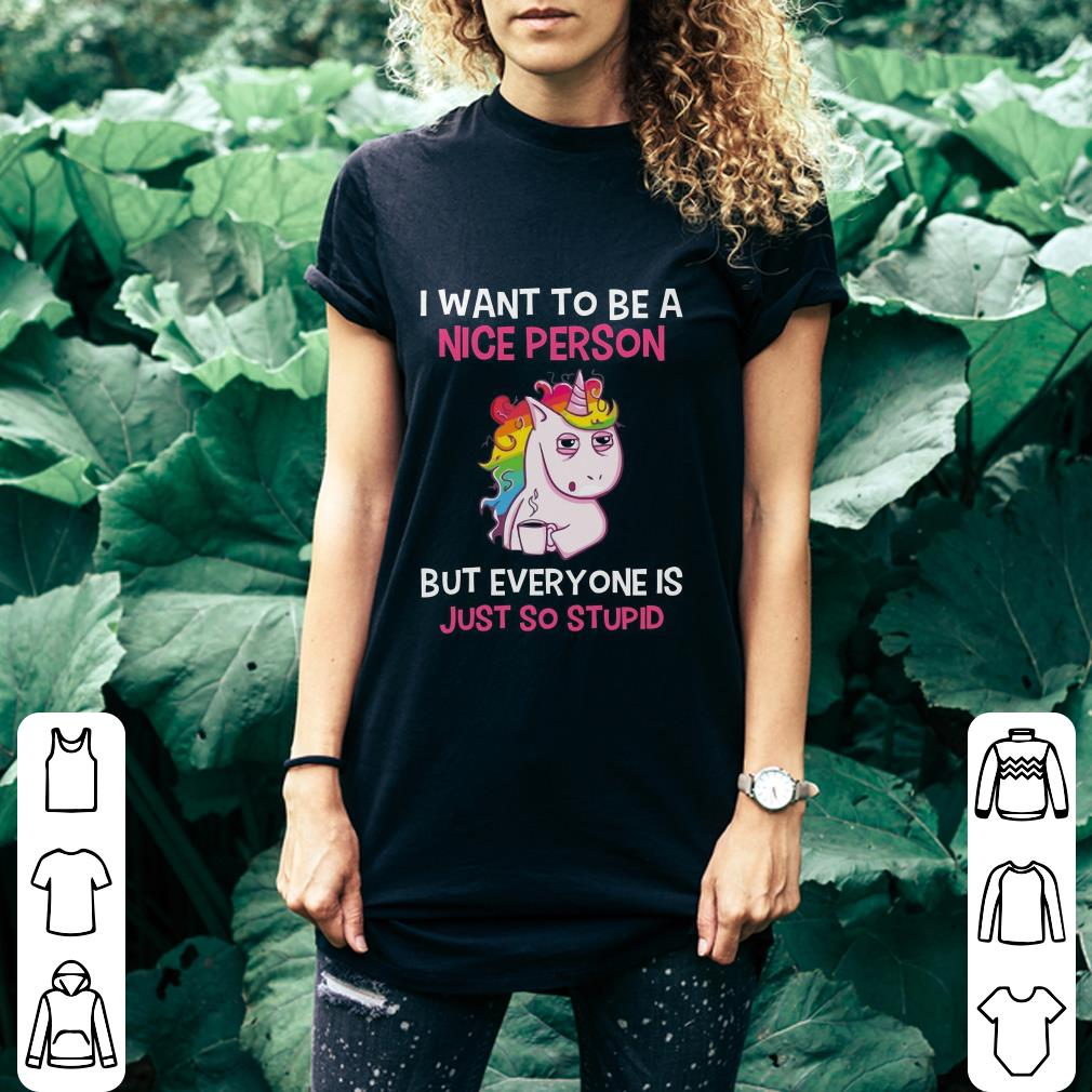 Rainbow Unicorn I Want To Be A Nice Person shirt