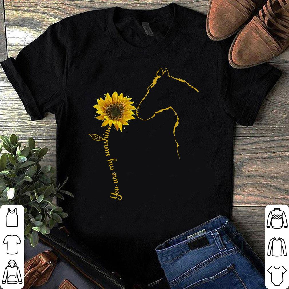 Sunflower Horse You are my shunshine shirt