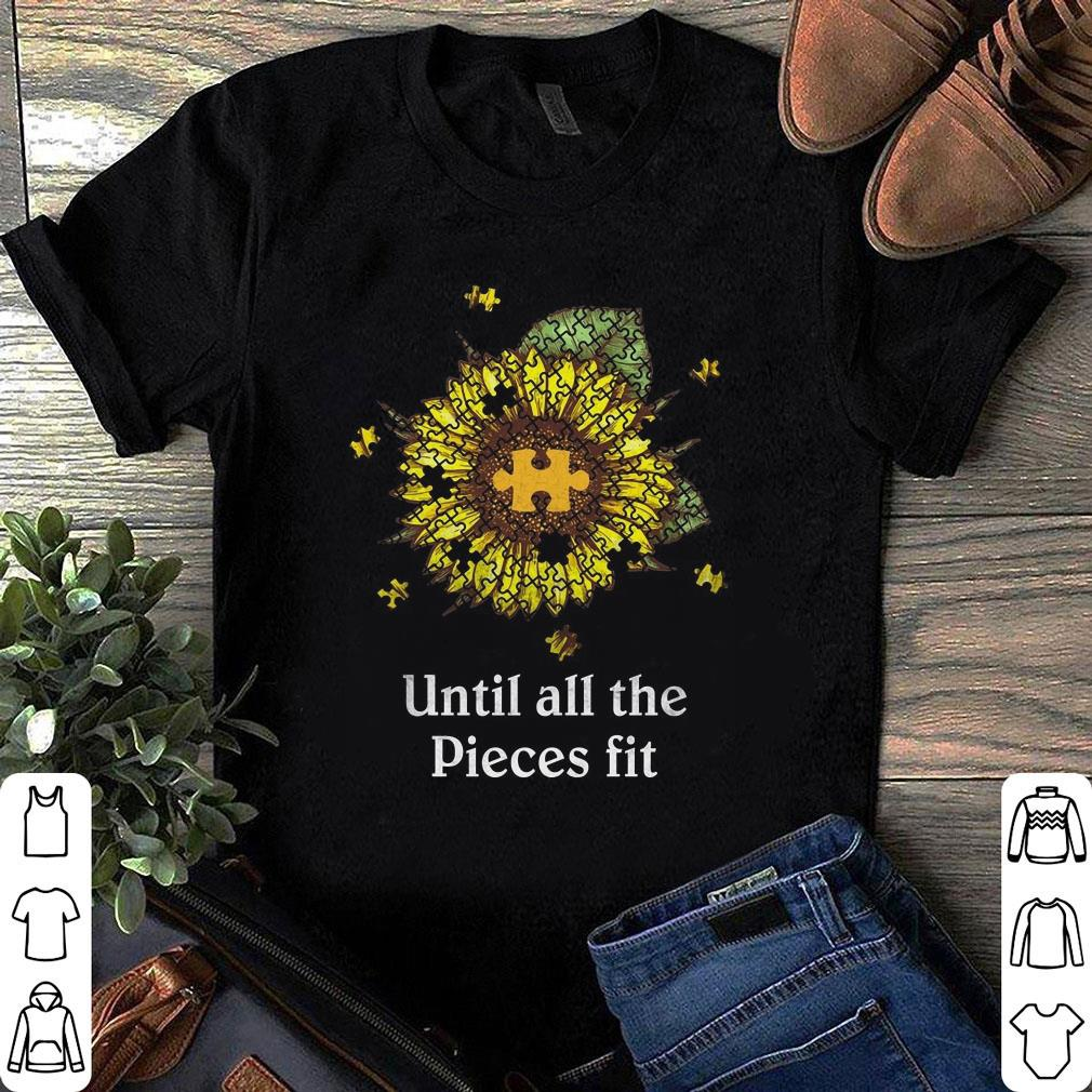 Sunflower Puzzle Until All The Pieces Fit shirt
