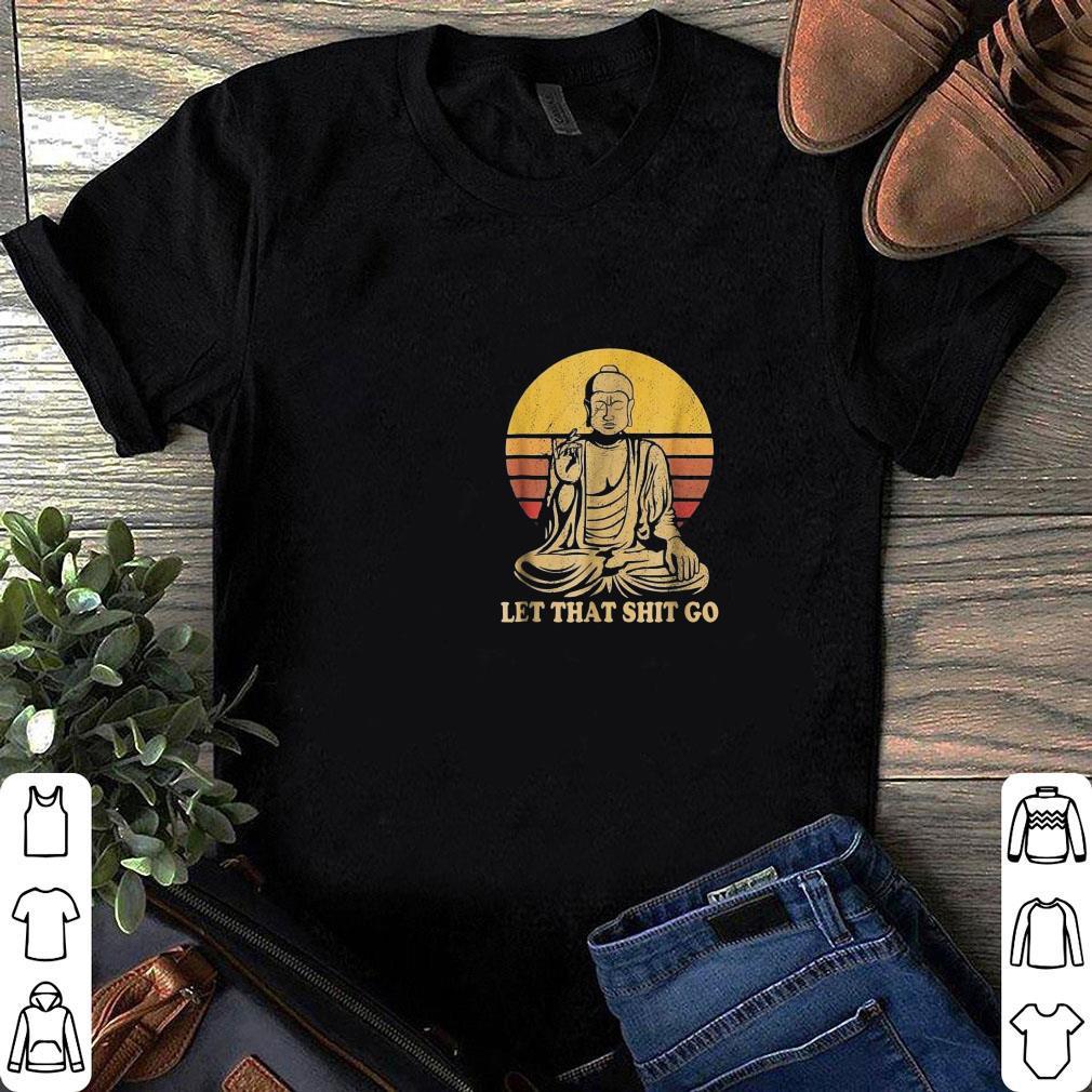 Sunset Let That Shit Go Buddha shirt 1