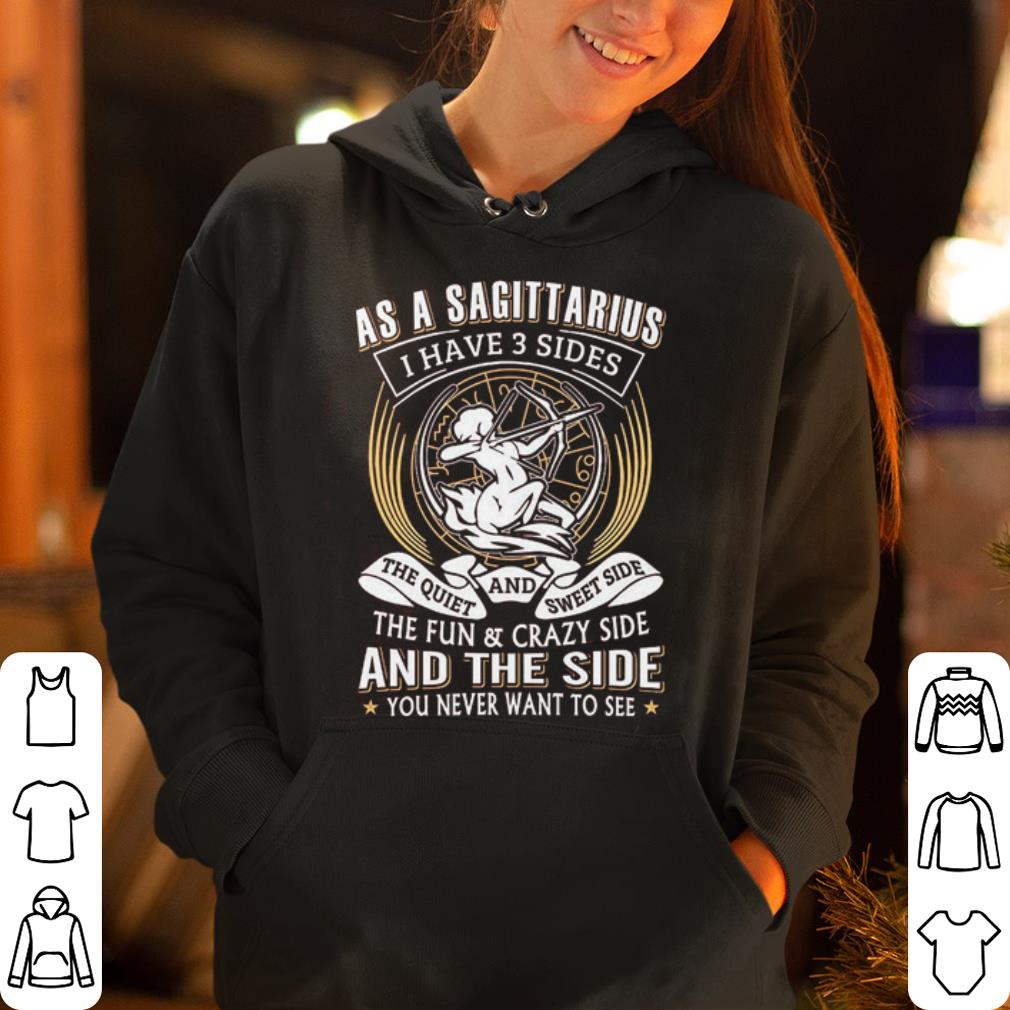https://rugbyfootballshirt.com/images/2019/01/As-a-sagittarius-i-have-3-sides-the-quiet-and-sweet-side-the-fun-crazy-side-and-the-side-you-never-want-to-see-shirt_4.jpg