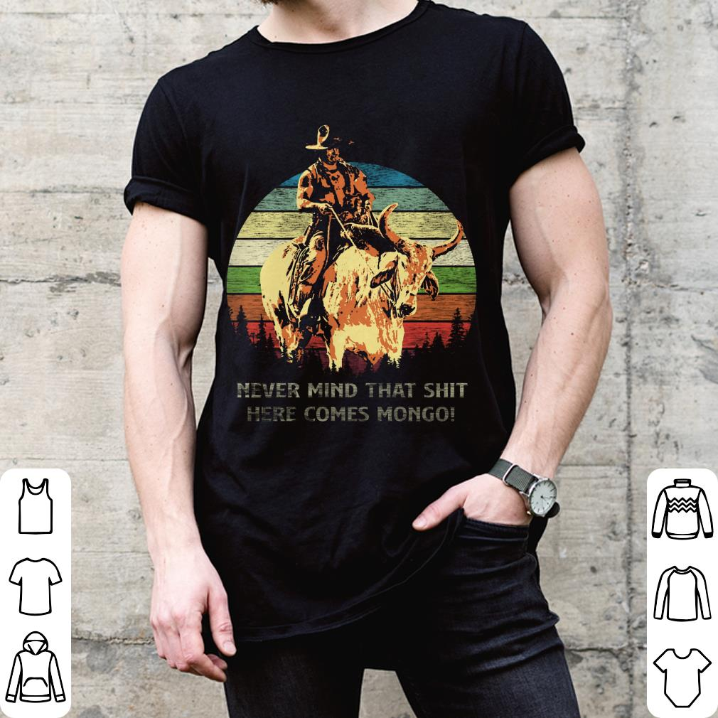 Blazing Saddles Never mind that shit here comes Mongo sunset retro style shirt