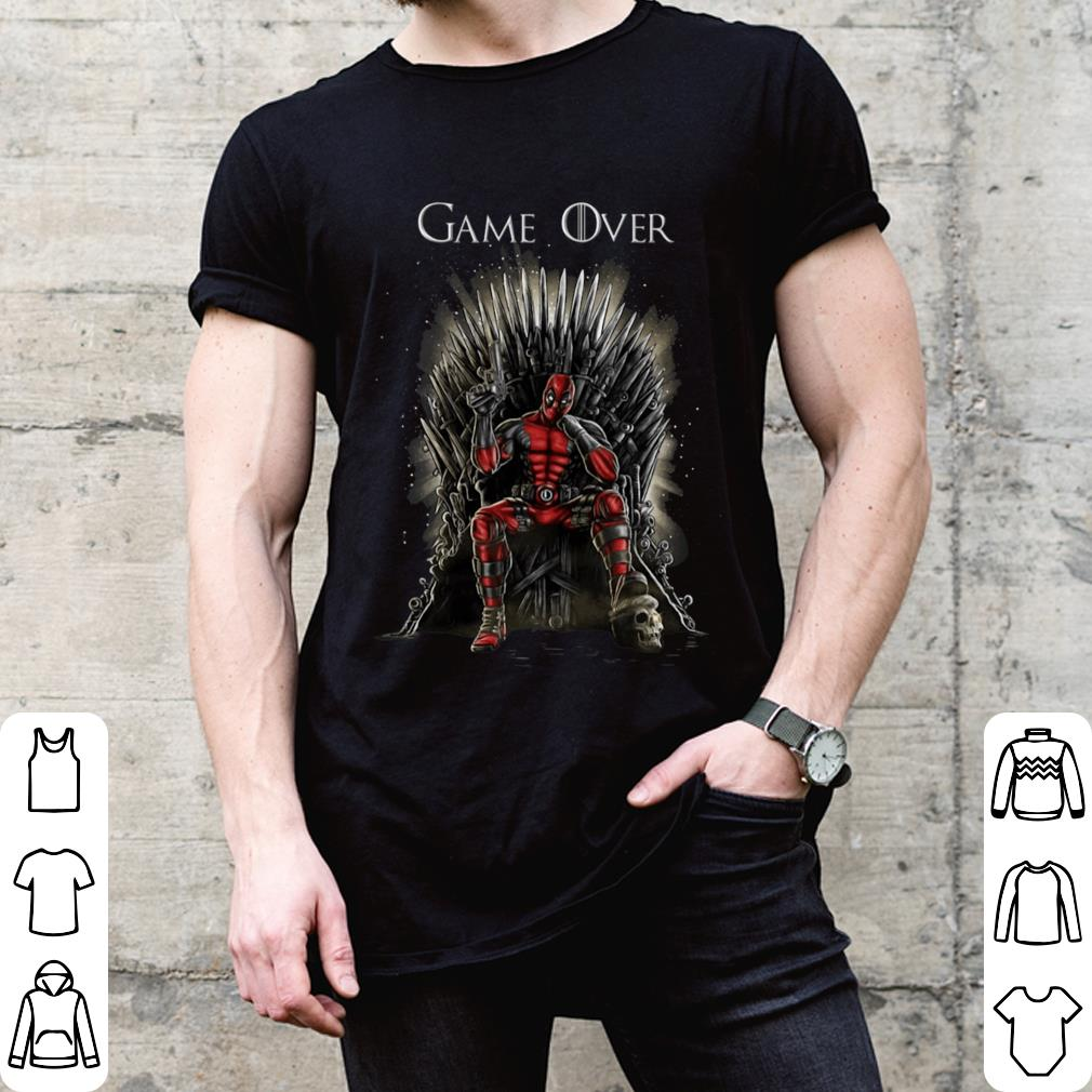 Deadpool Inspired Game Of Thrones Game Over shirt