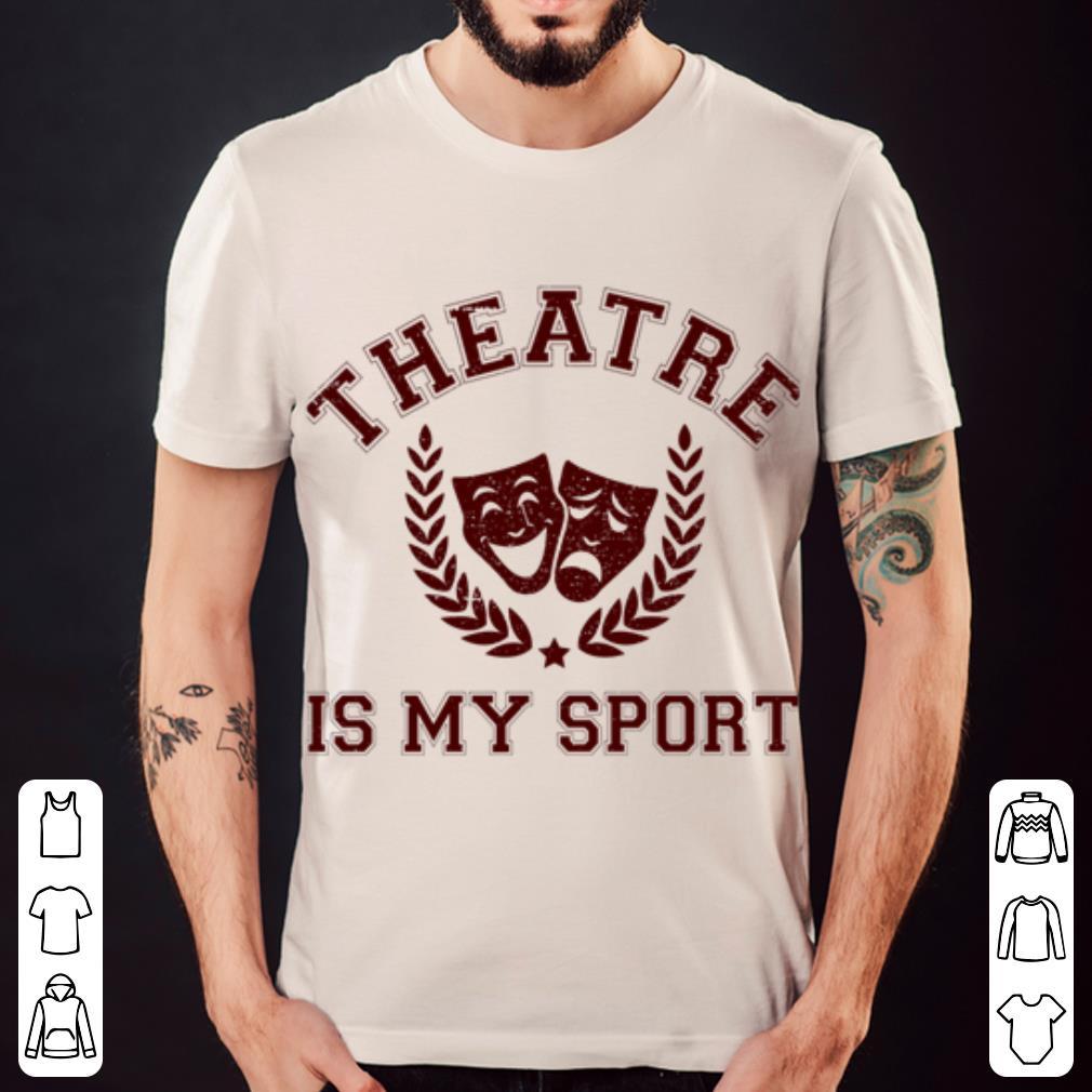 Drama Theatre is My Sport shirt