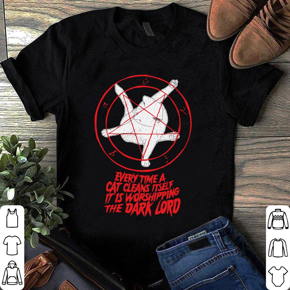 Every time a cat cleans itself it is worshipping the Dark lord shirt 1