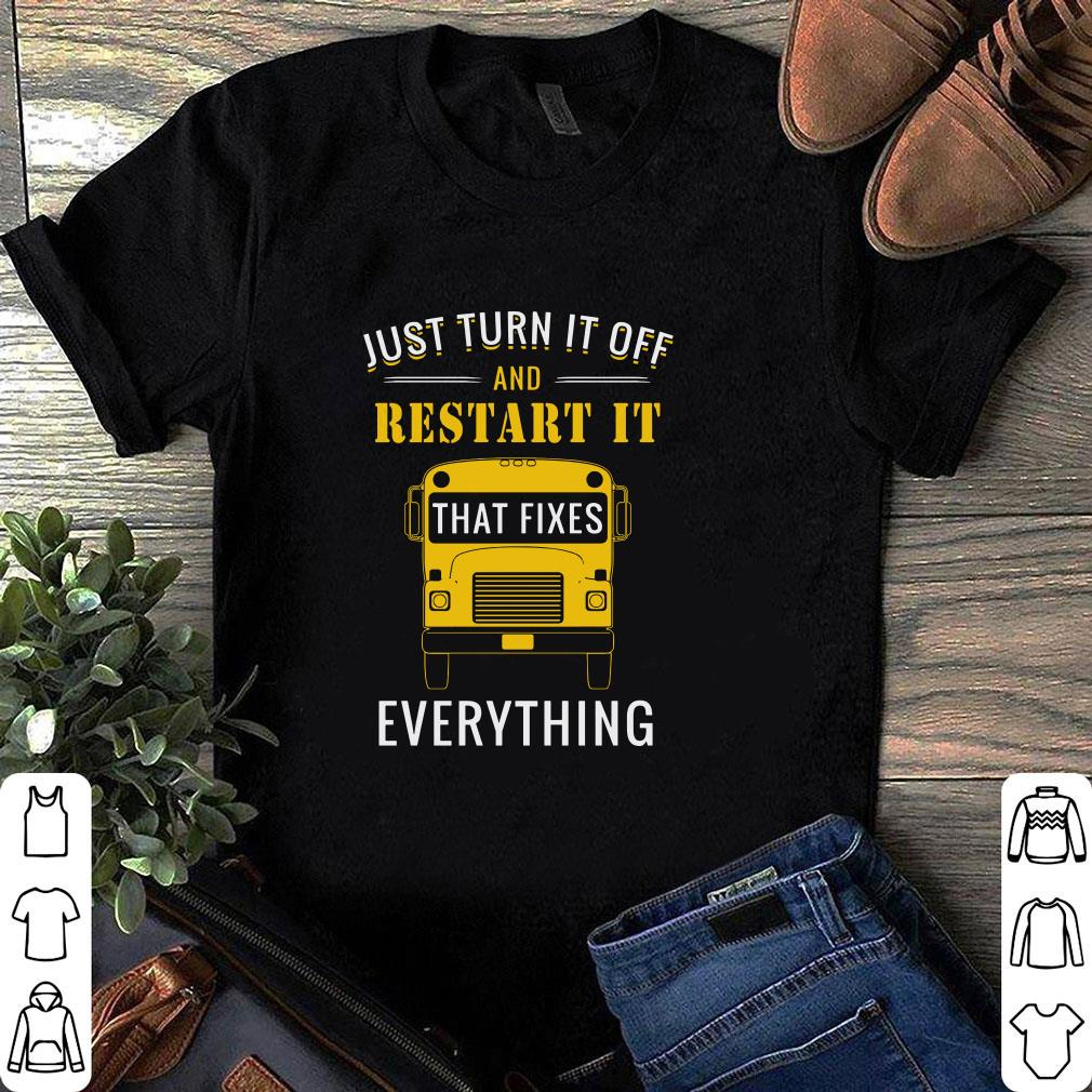 Everything Just turn it off and restart it that fixes shirt