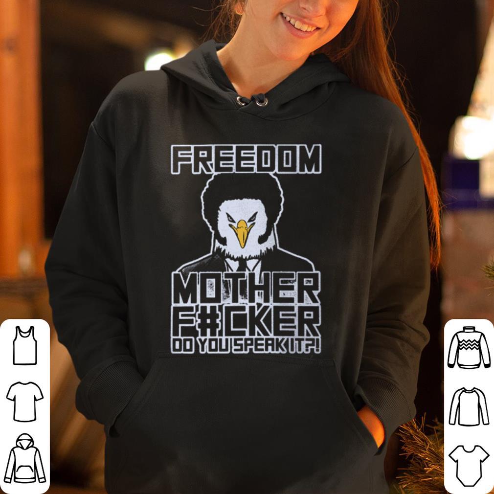 0cedb4defe459 Freedom mother fucker do you speak it Samuel Eagle Jackson shirt