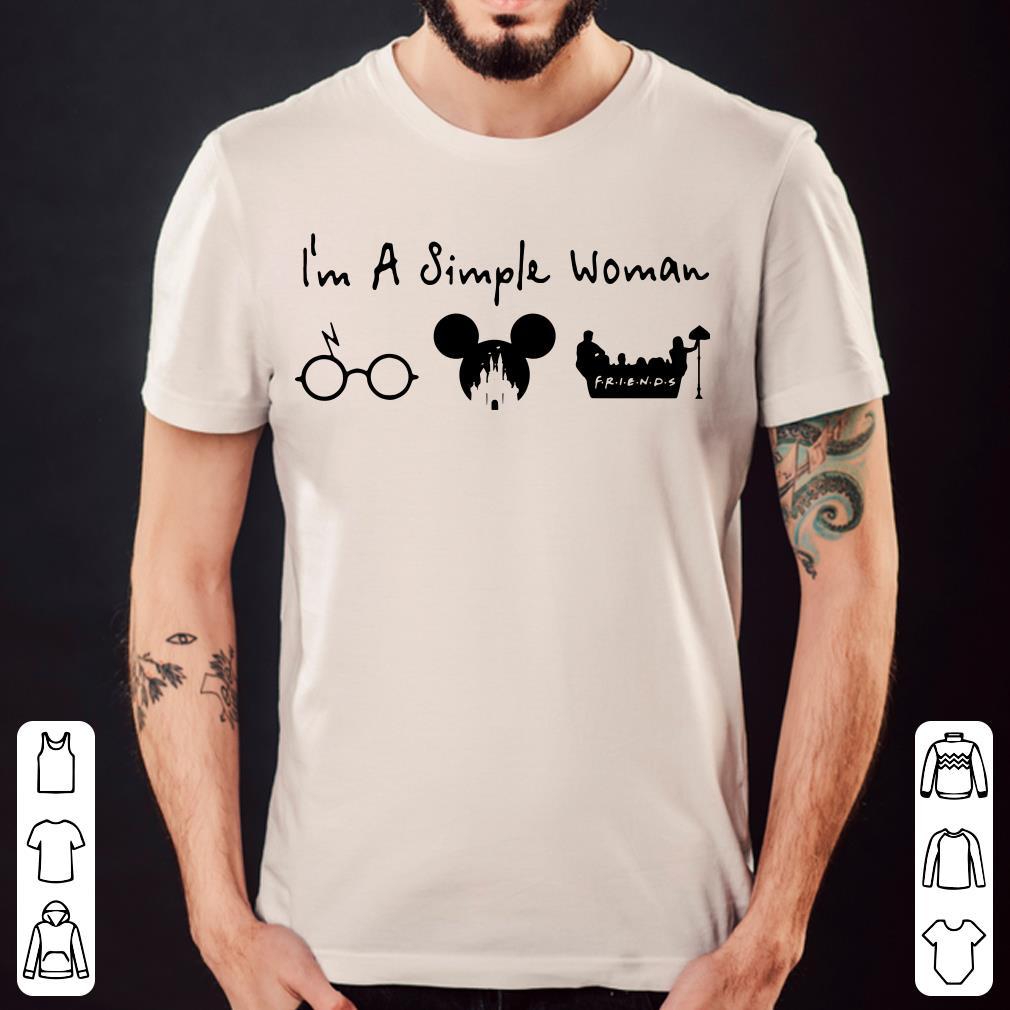 I like Harry Potter, Disney and Friends because I'm a simple woman shirt