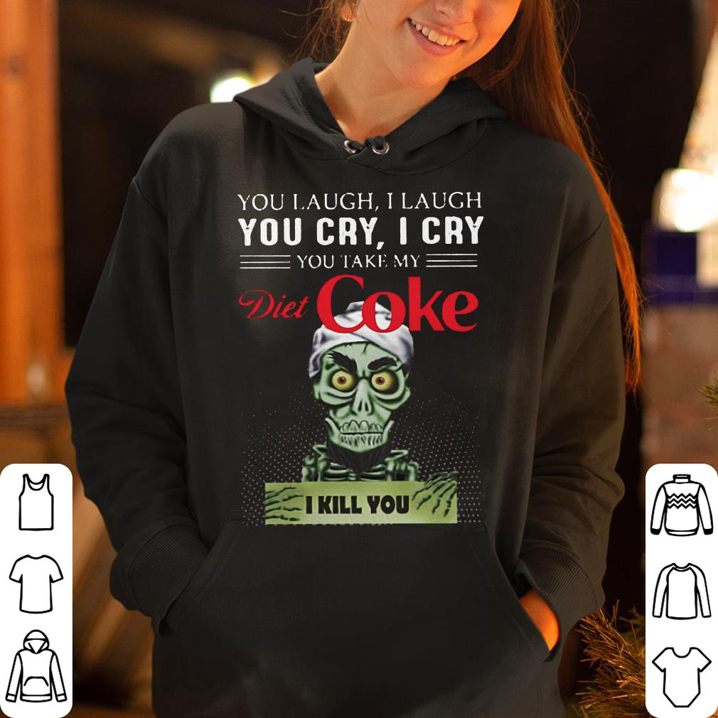 https://rugbyfootballshirt.com/images/2019/01/JeffDunham-You-take-my-Diet-Coke-I-kill-you-shirt_4.jpg