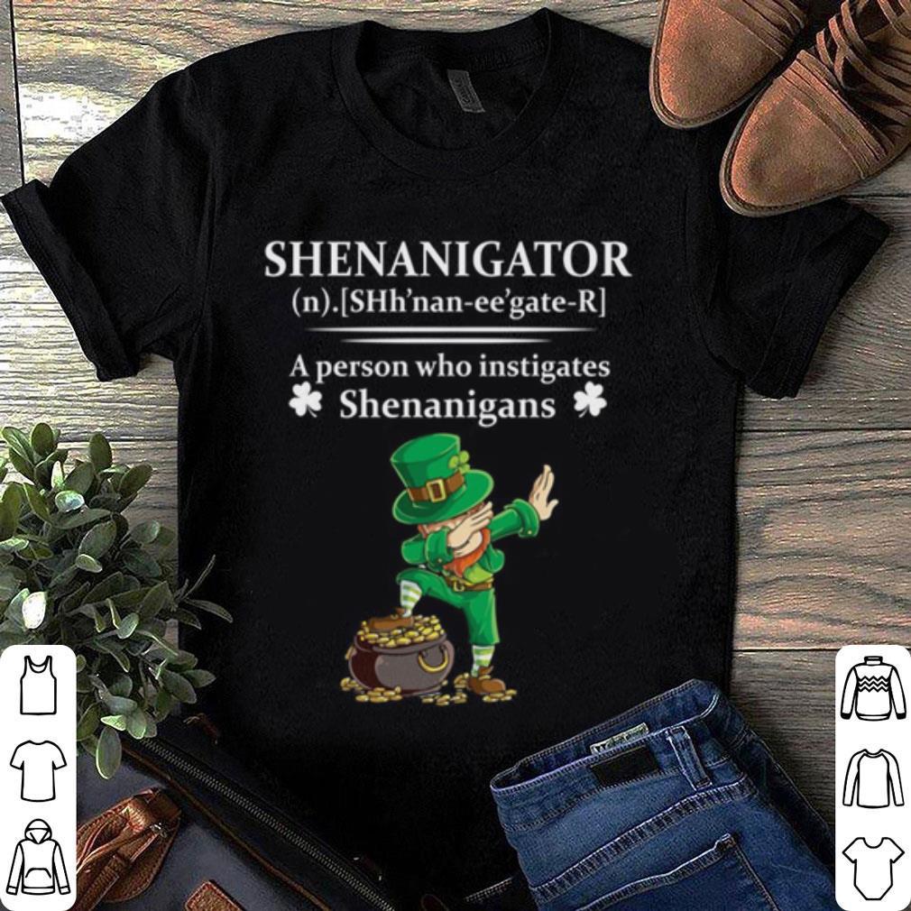 Leprechaun dabbing Shenannigator a person who instigates Shenanigans shirt 1