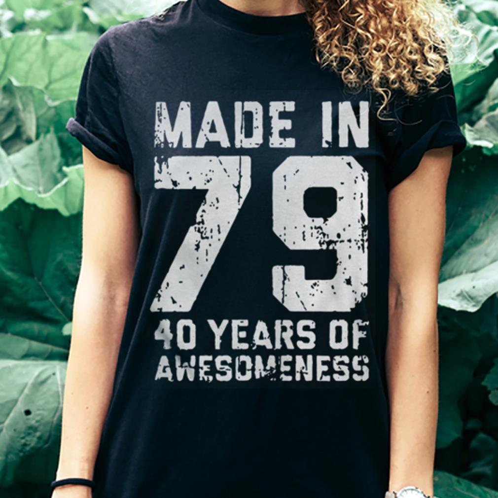 Made in 79 40 years of awesomeness shirt