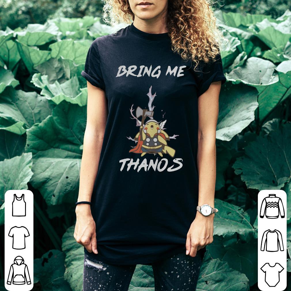 Pikachu Thor Bring me Thanos shirt