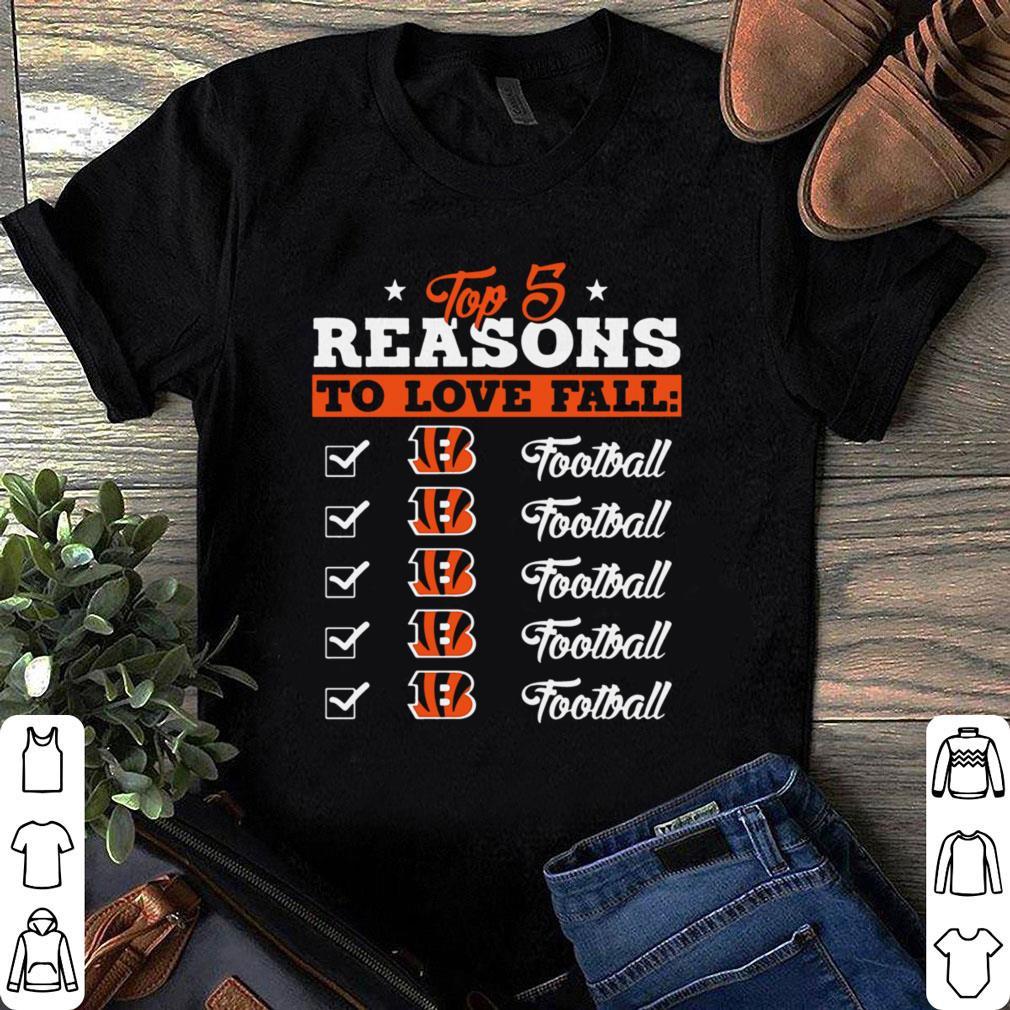 Top 5 Reasons To Love Falls Cincinnati Bengals Football Team shirt