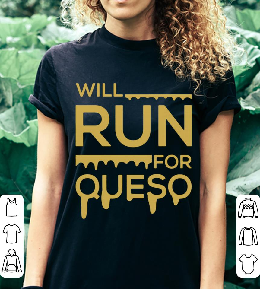 Will run for queso shirt 3
