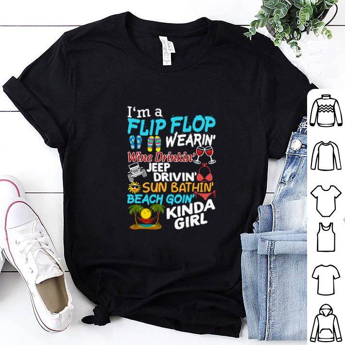 I'm a flip flop wearin' wine drinkin' jeep drivin' sun bathin shirt