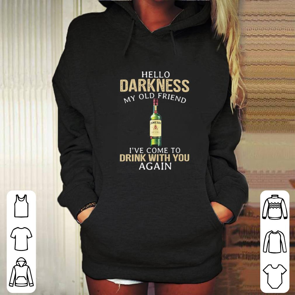 Jameson Hello darkness my old friend i've come to drink with you shirt