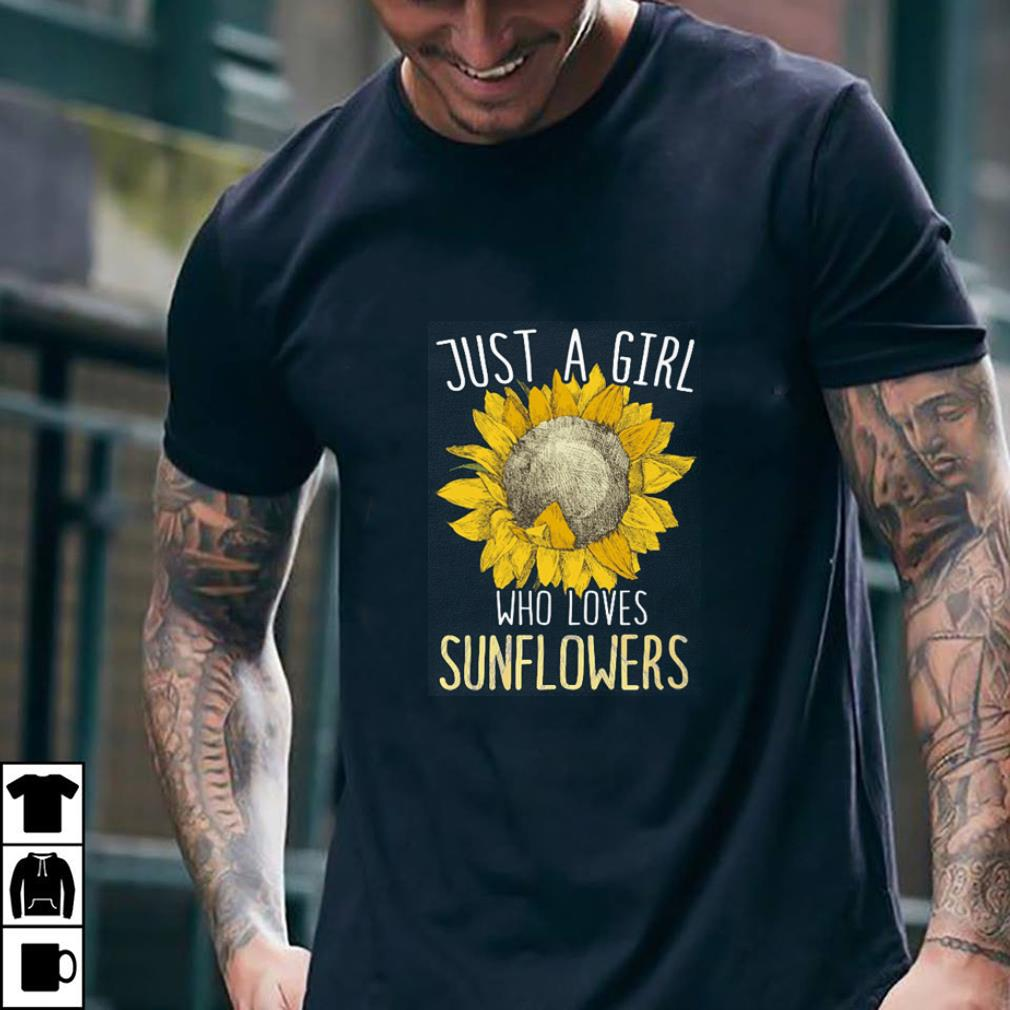 Just a girl who loves sunflowers shirt 2