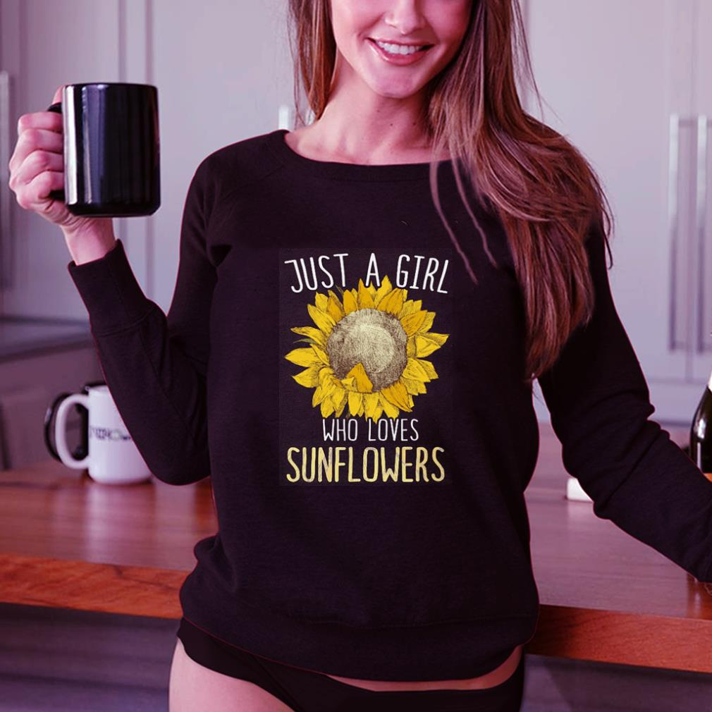 Just a girl who loves sunflowers shirt 3