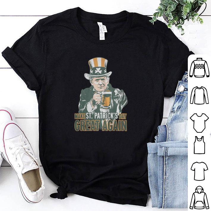 Trump Make Saint Patrick's Day Great Again shirt
