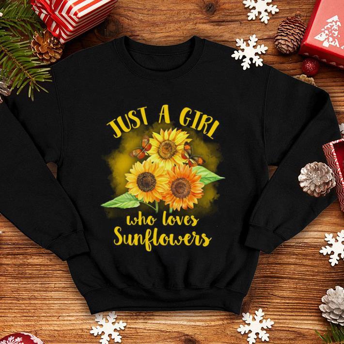 Butterflies just a girl who loves sunflowers shirt