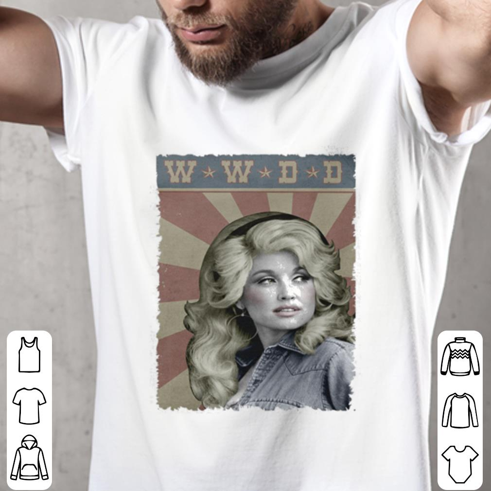 Dolly Parton What would Dolly Do shirt 2