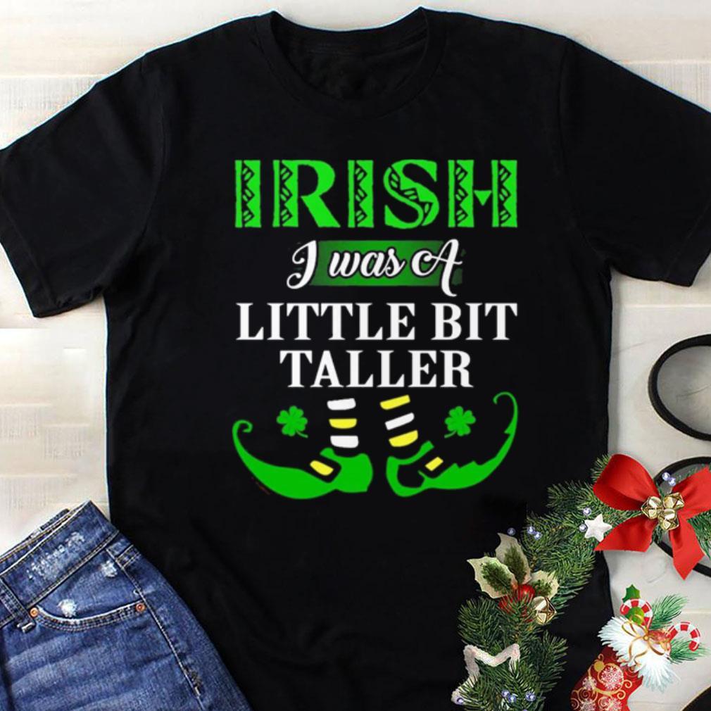 Kidoba Irish i was a little bit taller St Patrick's day shirt