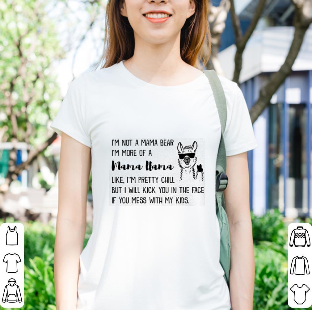 Llama I'm not a mama bear i'm more of a mama Llma like im pretty shirt
