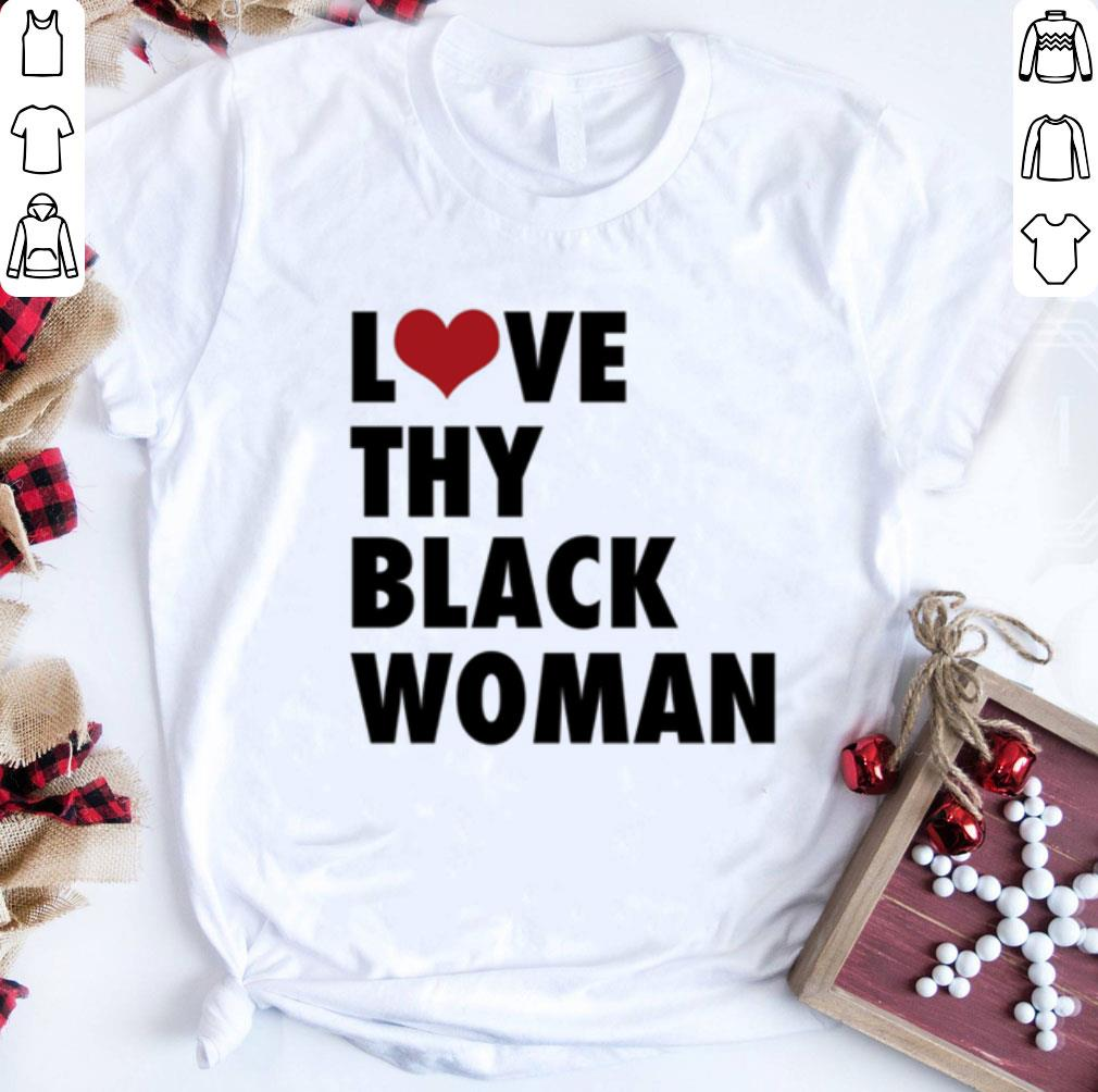 Love thy black woman shirt