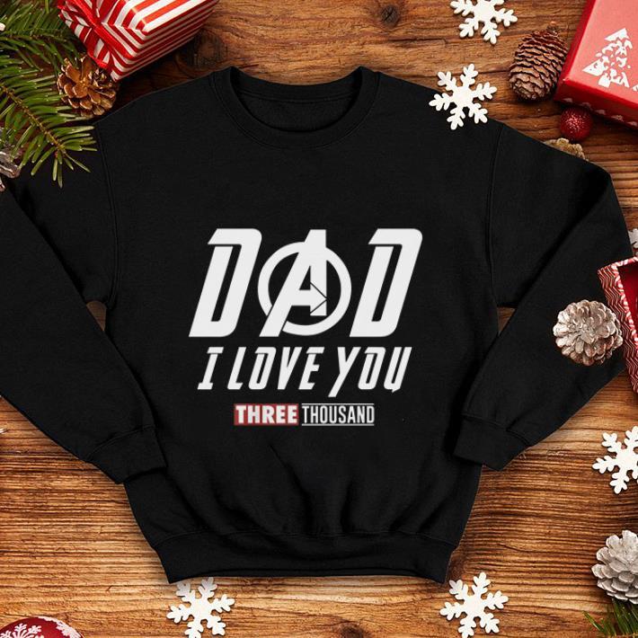Dad i love you three thousand Marvel Avengers Endgame shirt