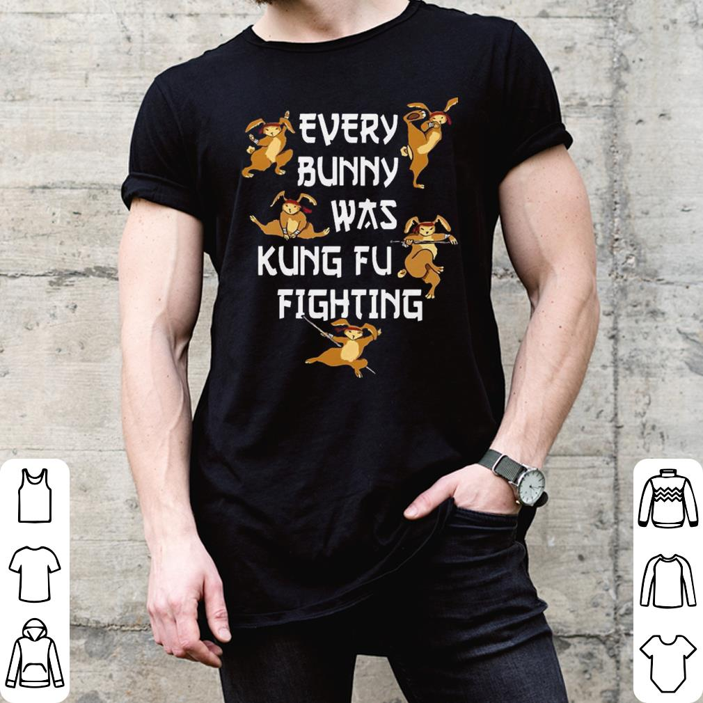 3af484255 Every Bunny Was Kung Fu Fighting Funny Easter's Day shirt, hoodie ...