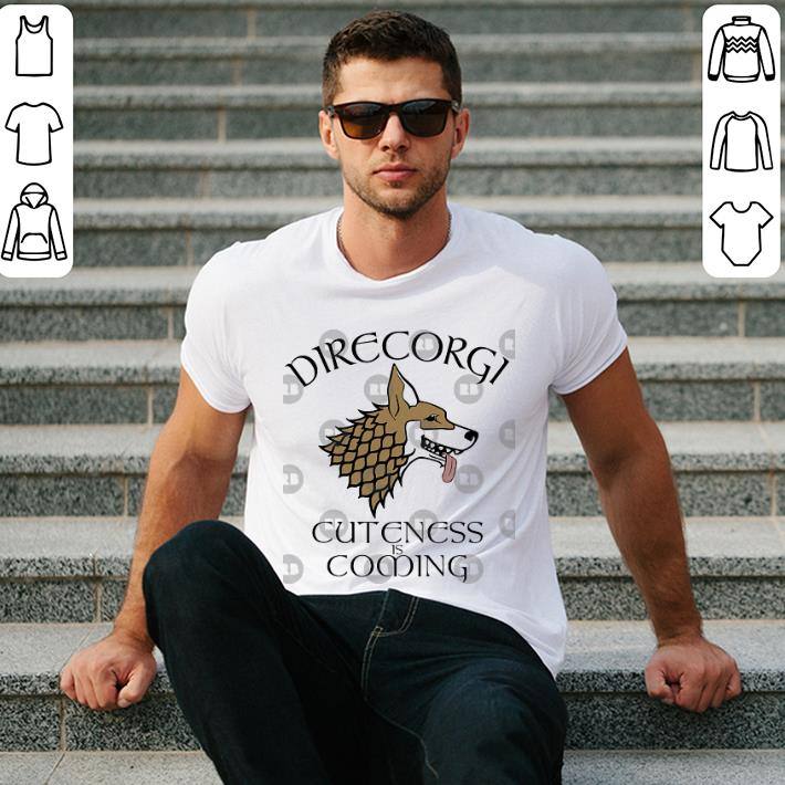 Game Of Thrones DireCorgi cuteness is coming shirt