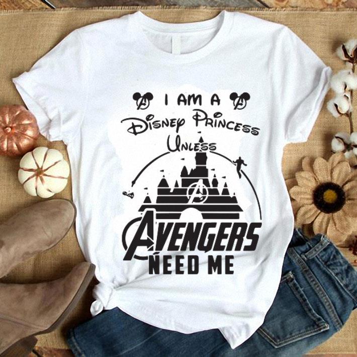 I am a Disney Princess unless Avengers need me head Mickey mouse shirt 1