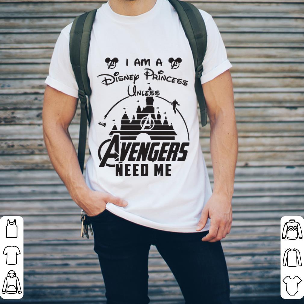 I am a Disney Princess unless Avengers need me head Mickey mouse shirt 2