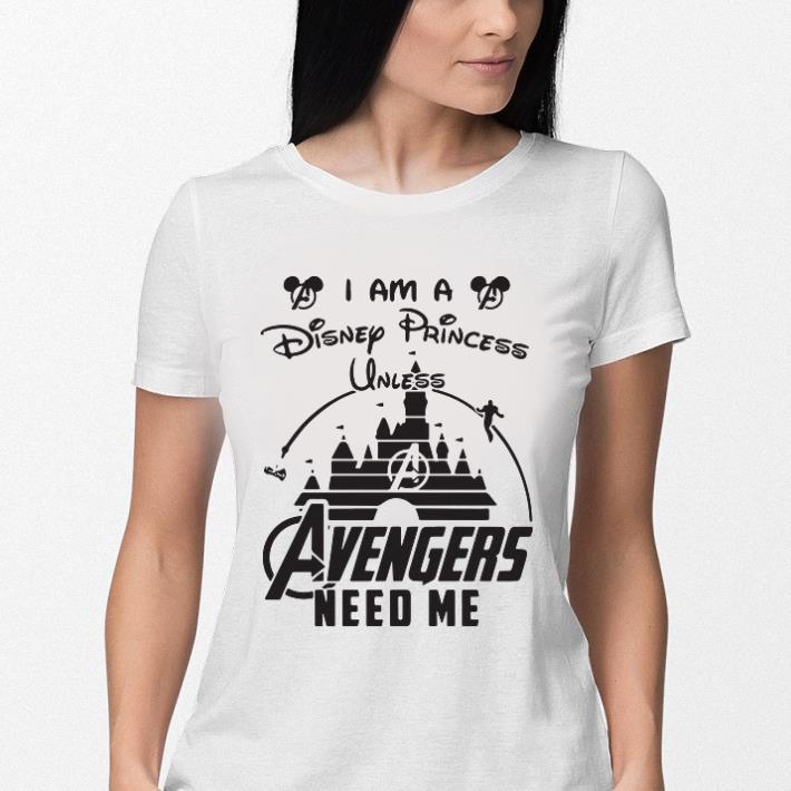 I am a Disney Princess unless Avengers need me head Mickey mouse shirt 3