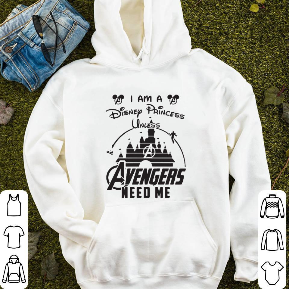 I am a Disney Princess unless Avengers need me head Mickey mouse shirt