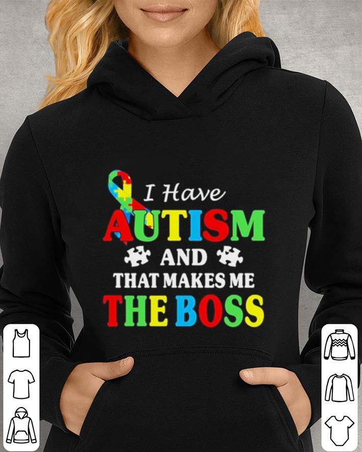 I have Autism and that makes me the boss