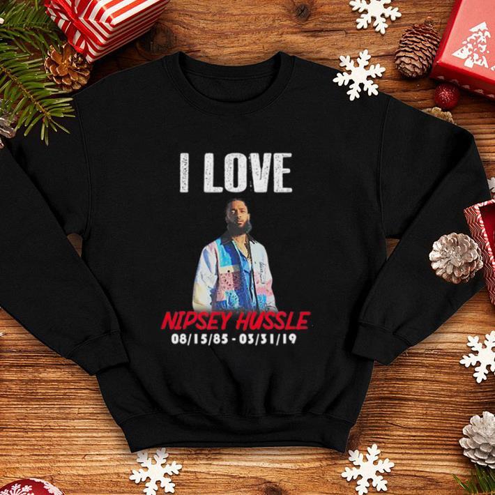 I love Nipsey Hussle Rip Rapper Hiphop shirt