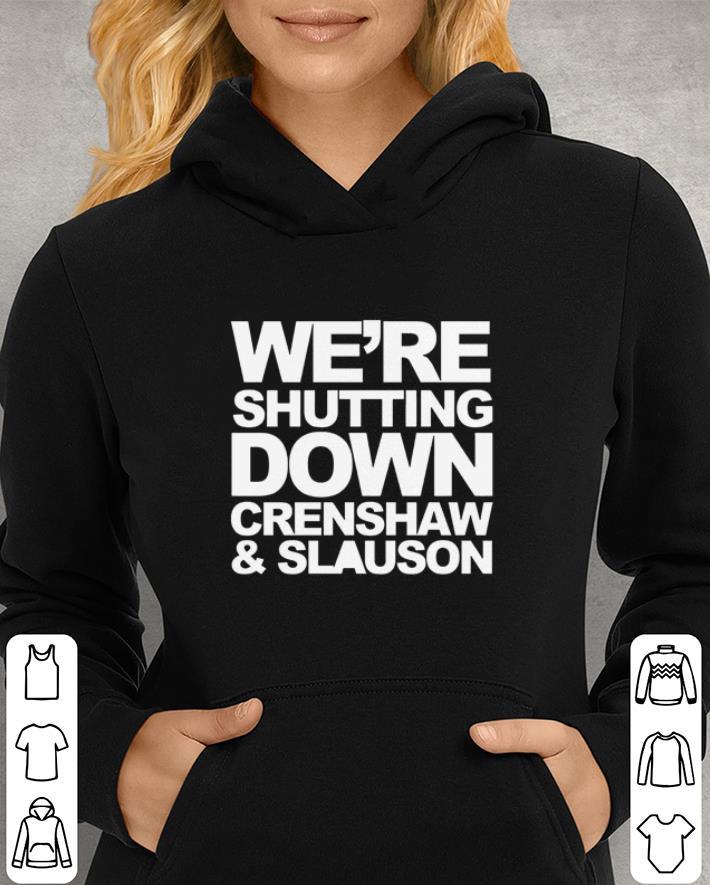 We're shutting down crenshaw & slauson Rip Nipsey Hussle shirt 3