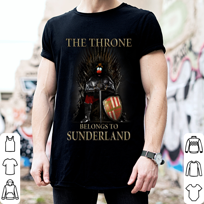 Game Of Thrones the thrones belongs to Sunderland shirt