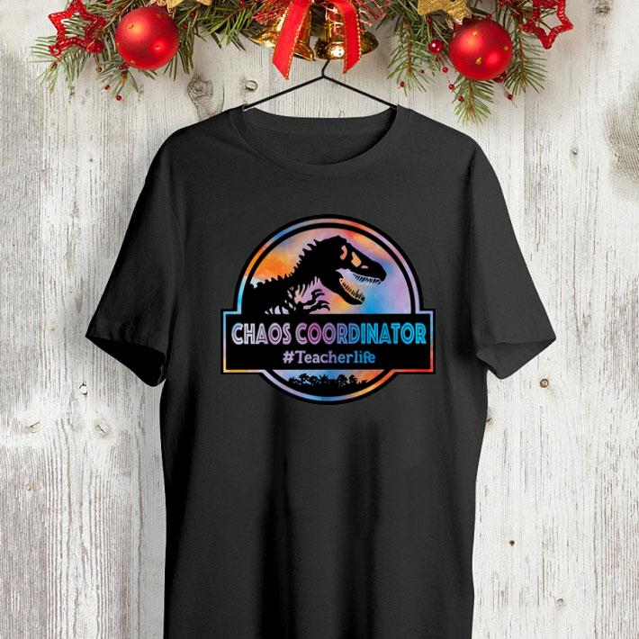Dinosaur Chaos coordinator #Teacherlife shirt