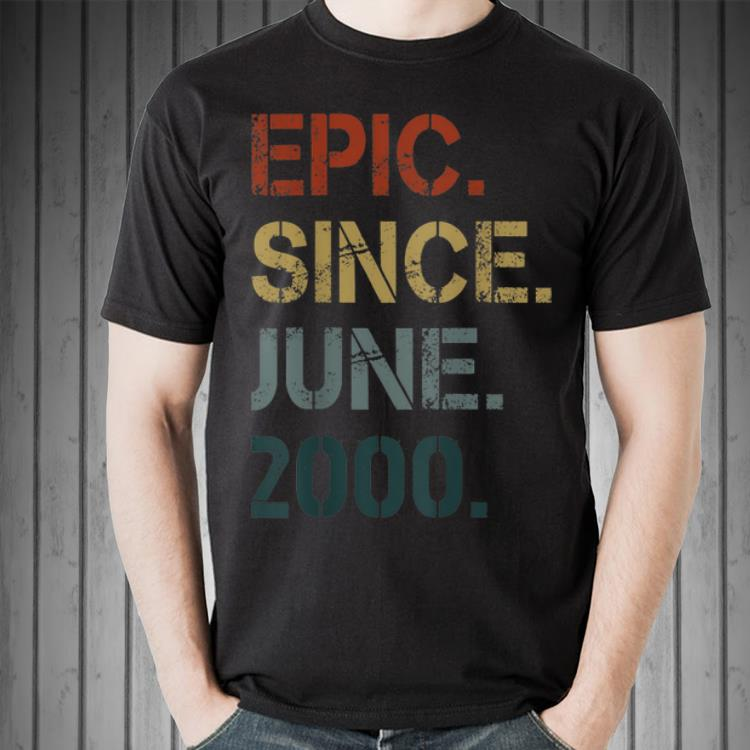 Epic Since June 2000 19th Birthday 19 Years Old shirt