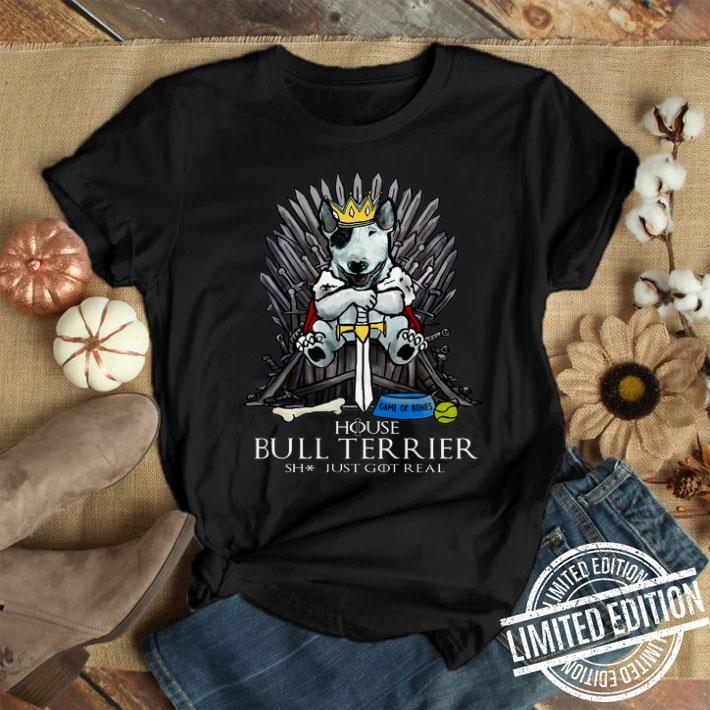 Game Of Bones House Bull Terrier shit just GOT real shirt