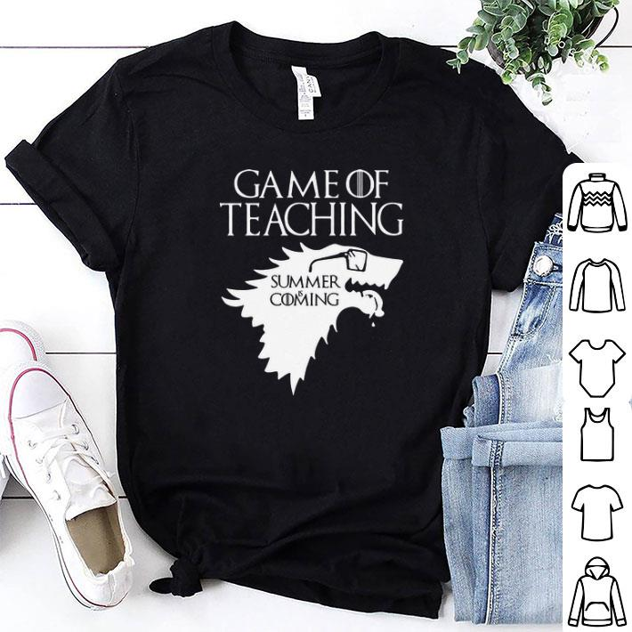Game Of Teaching summer is coming shirt