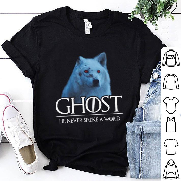 Ghost He Never Spoke A Word Game Of Thrones shirt