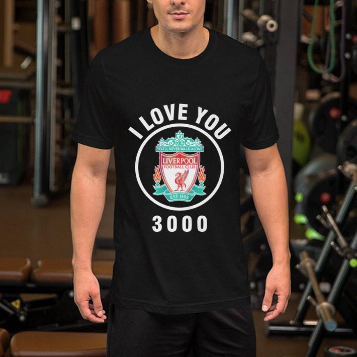 I love you 3000 FC Liverpool shirt