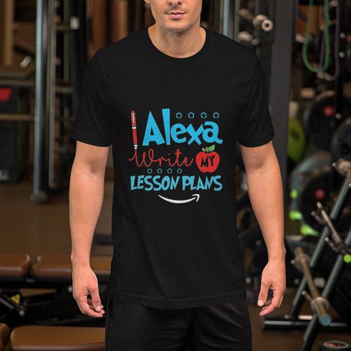 Pen Alexa write my lesson plans shirt