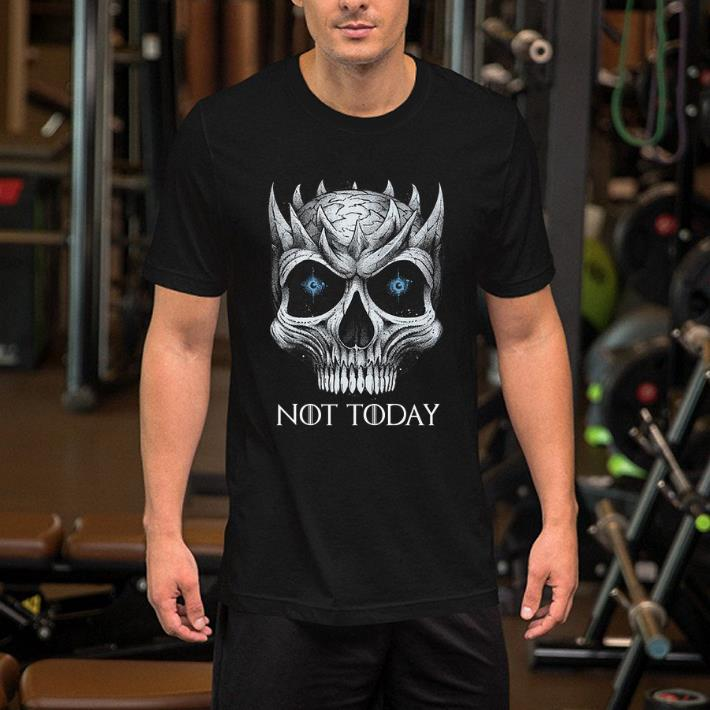 Skull Night King Not Today Game Of Thrones shirt