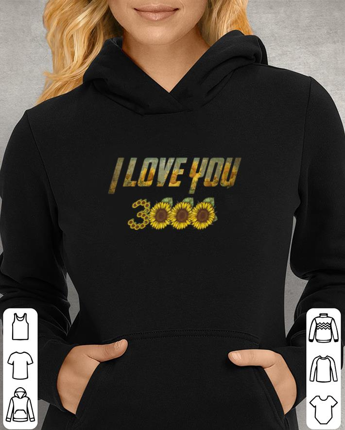 Sunflowers I love you 3000 Iron man shirt