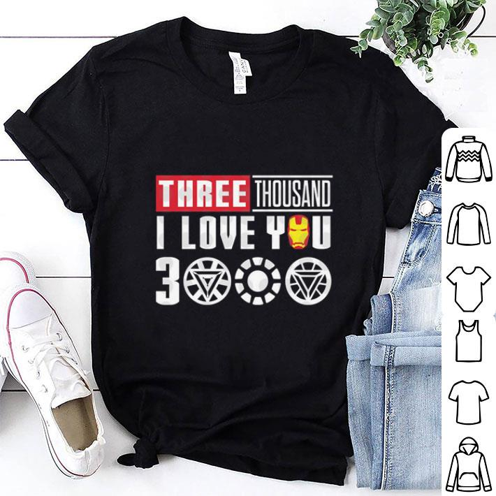 Three Thousand I Love You 3000 Iron Man Endgame Marvel Avengers shirt