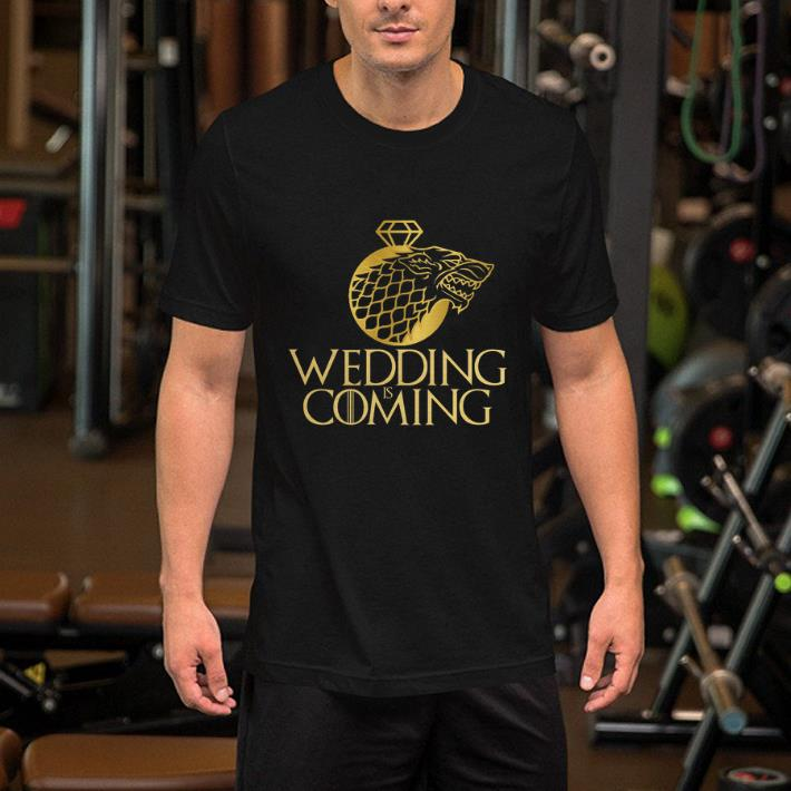 Wedding is coming Game Of Thrones shirt